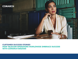 Comarch Telecom Customer Success Stories